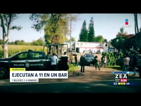 Ejecutan a 11 personas en un bar de Guanajuato | Noticias con Francisco Zea