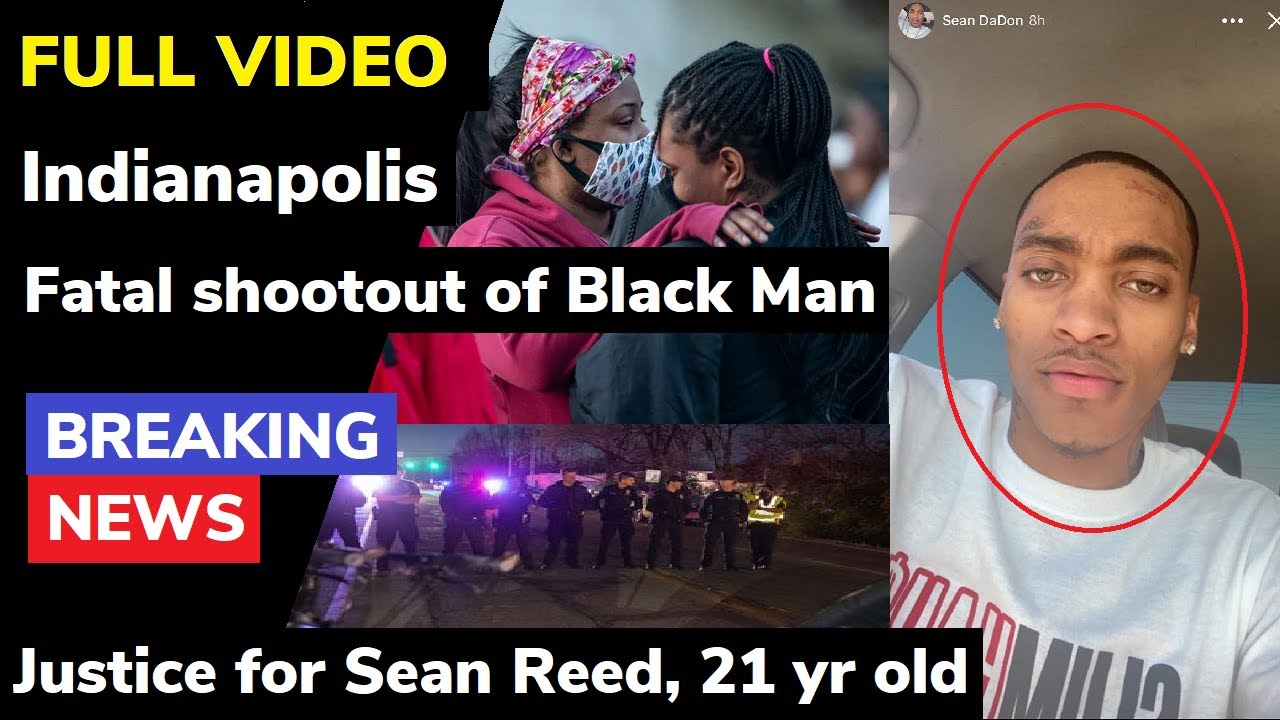 Indianapolis police say Sean Reed was fatally shot in exchange of ...