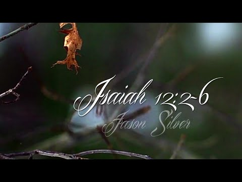 Isaiah 12:2-6 - I Will Not Be Afraid - Advent 3, Haunting Worship Song