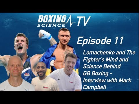 Boxing Science TV Episode 11 | Vasyl Lomachenko, Sport Psychology and Interview with Mark Campbell
