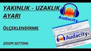 AUDACITY Ses Ekranı Ayarı Ölçeklendirme ve Kaydırma (Basit Ses Düzenleme Programı- Ders 4)