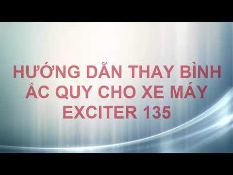 Hướng Dẫn Thay ắc Quy Cho Exciter 135