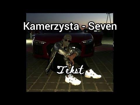 KAMERZYSTA - SEVEN [ TEKST ]