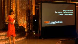Tango, The Dance, The Journey, The Transformation: Camille Cusumano at TEDxLowerEastSide