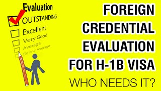 Foreign Education Evaluation For H1B Visa: Who Needs It?