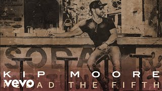 Kip Moore - Plead The Fifth (Audio)