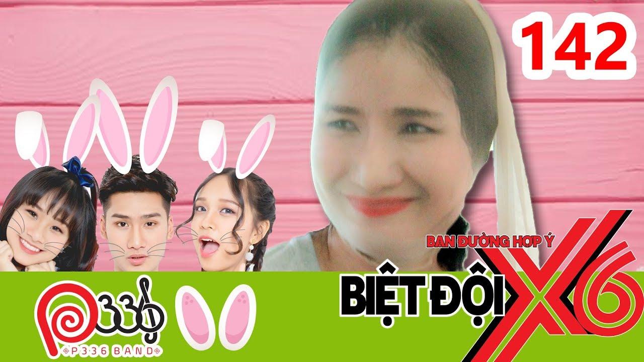 BIỆT ĐỘI X6 | BDX6 #142 | Cát Tường bày mưu giúp P336 'lừa tình' Miko - Quang Bảo - Baggio