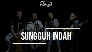 Sungguh Indah (Cover) By Filakustik