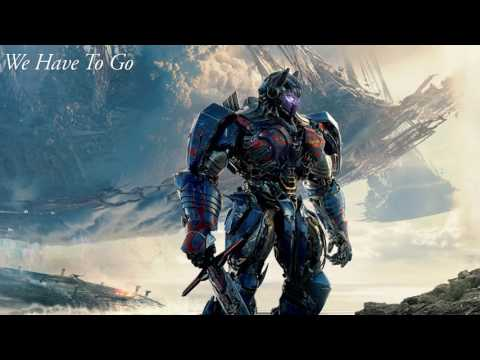 Transformers Last Knight - We Have To Go by Steve Jablonsky BEST SONG EXTENDED