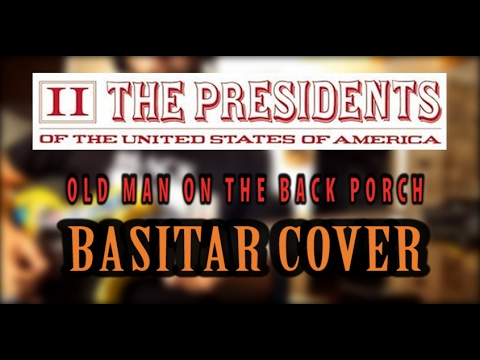 Basitar Cover | Old Man On the Back Porch - The Presidents Of the United States of America mp3
