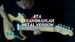 ETA TERANGKANLAH ( METAL VERSION ) INSTRUMENTAL
