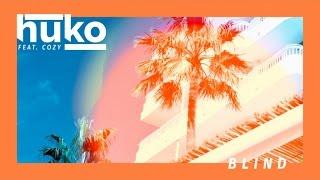 Huko Ft. Cozy - Blind