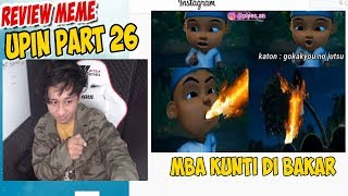 Review Meme Upin ipin part 26 , Upin ipin Bakar Hantu !
