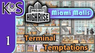 Project Highrise MIAMI MALLS DLC! Terminal Temptations Ep 1: BRIGHT SHINING TOWER - Let