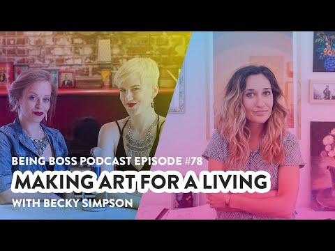 Making Art for a Living with Becky Simpson | Being Boss Podcast