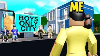 I Found A BOYS ONLY CITY.. So My Boyfriend Went UNDERCOVER! (Roblox Bloxburg)