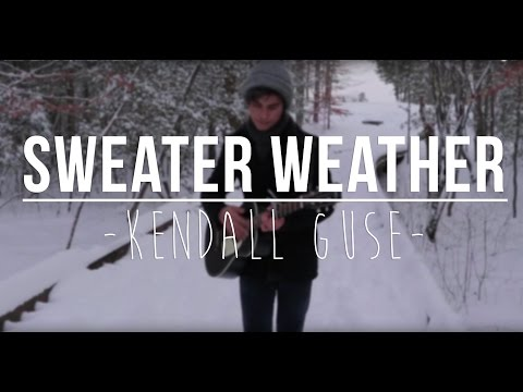 Sweater Weather (The Neighborhood) - Kendall Guse