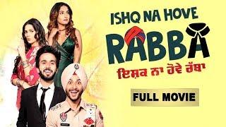 Ishq Hove Na Rabba | Full Movie | Latest Punjabi Comedy Movies | Navjeet | Youngveer