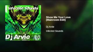 Show Me Your Love (Mainroom Edit)