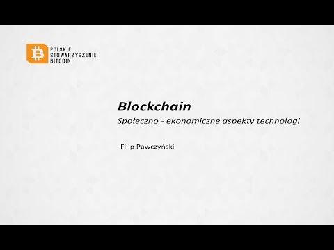 Społeczno ekonomiczne aspekty technologii blockchain - Filip Pawczyński