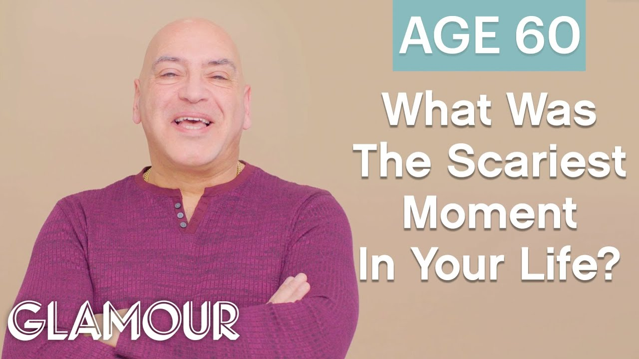 Men Ages 5-75: What Was The Scariest Moment in Your Life? | Glamour