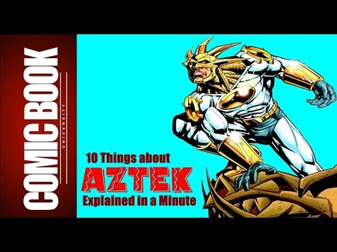 10 Things about Aztek (Explained in a Minute) | COMIC BOOK UNIVERSITY