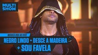 Baixar Negro Lindo + Desce A Madeira + Sou Favela | Parangolé | Música Boa Ao Vivo | Música Multishow