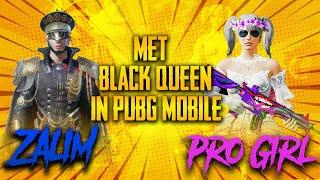 Zalim And Pro Girl Met Black Queen In Pubg Mobile