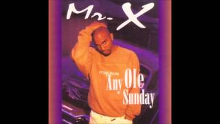 Mr. X - Any Ole Sunday (Lp Version) [feat. Chattabox] [EXPLiCiT]