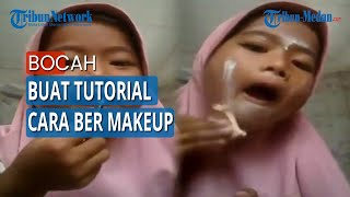 Viral Bocah Ingusan Bagikan Tutorial Makeup, Aksi Jilat Pensil Alis Jadi Sorotan