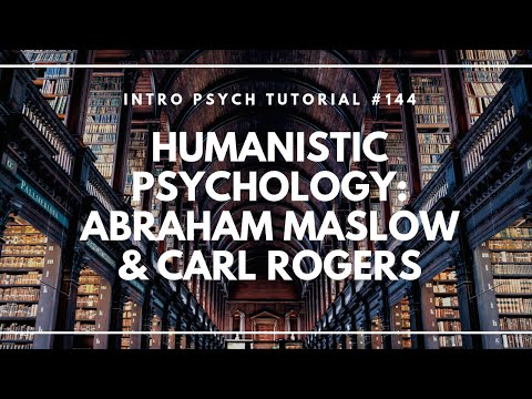 Humanistic Psychology - Abraham Maslow & Carl Rogers (Intro Psych Tutorial #144)
