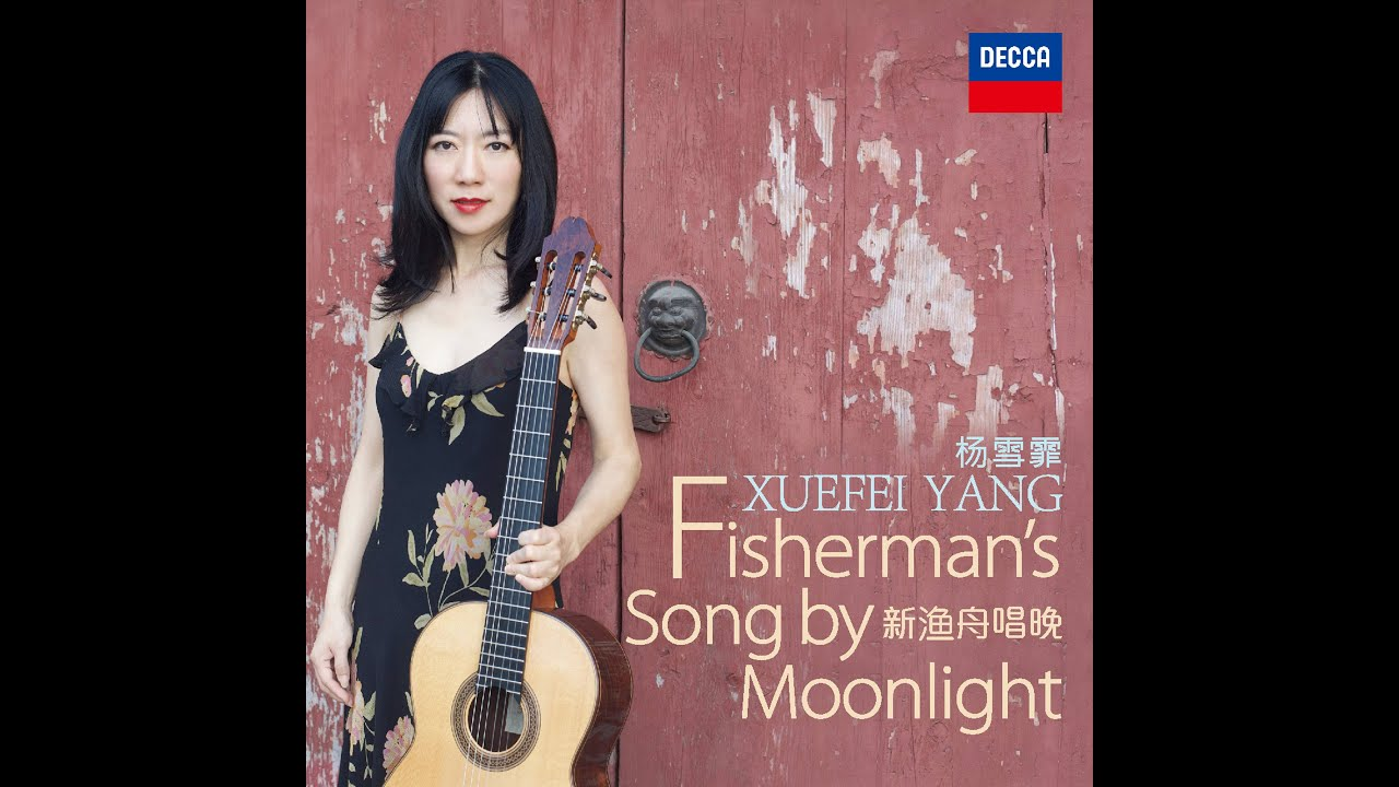 Xuefei Yang - Fisherman's Song by Moonlight - new single out today !