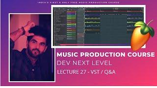 Music Production Course (HINDI) | Lecture 27 | FL Studio 20 | VST | Q&A