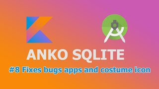 Fix bug and costume icon -Anko Sqlite #8