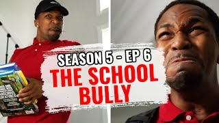 The School Trouble Maker (S5 Ep6)