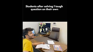Students after solving 1 Tough Question | Not an educational video | #shorts