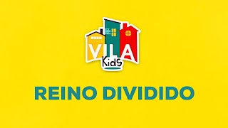 Vila Kids   REINO DIVIDIDO