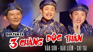 VÂN SƠN 15 Thế Kỷ Hài | BA CHÀNG ĐỘC THÂN  | Vân Sơn & Bảo Liêm, Chí Tài