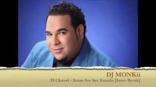 El Chaval - Amar Sin Ser Amado - Intro Break - 130BPM