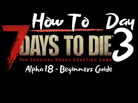 7-days-to-die---beginners-guide---day-3---how-to---surviving-the-first-7-days/nights