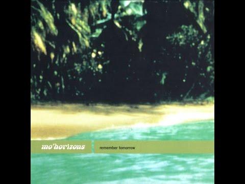 Mo' Horizons - Remember Tomorrow (Full Album)