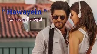 Lagu India Romantis Hawayein Lirik Terjemahan Lagu Bollywood Film Jab Harry Met Sejal