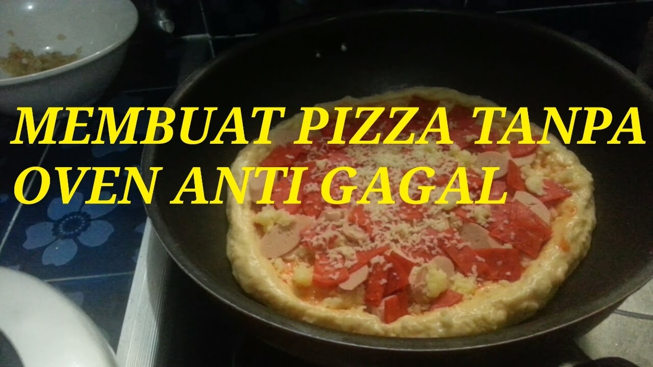 Cara Membuat Pizza Tanpa Oven Teflon Anti Gagal Youtube
