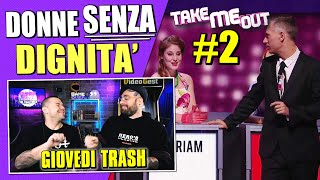 TAKE ME OUT #2 : DONNE SENZA DIGNITA' | Arcade Boyz