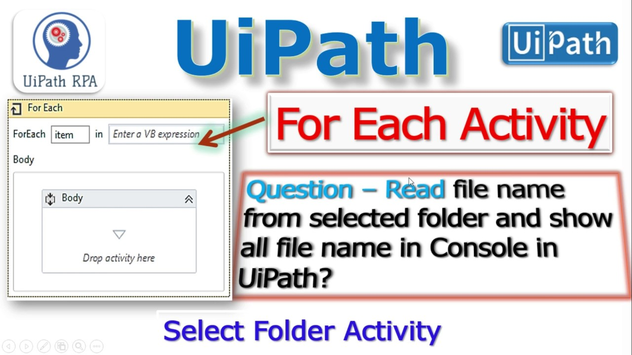 For each Activity||For each loop in UiPath||Select Folder Activity