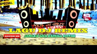 Video Lagu Dj Remix Asyik_ 2017_ || Jangan Gila Karena Motor || download MP3, 3GP, MP4, WEBM, AVI, FLV Januari 2018