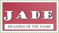 MEANING OF THE NAME JADE, FUN FACTS, HOROSCOPE
