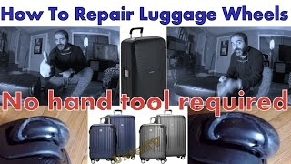 How To Repair Luggage Wheels / No hand tool required