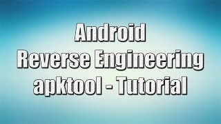 Android Reverse Engineering Using Apktool