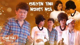 CHUYỆN TÌNH NGHIỆT NGÃ - Chí Tài, Hoài Linh, Trường Giang,Thúy Ngân - Liveshow Chí Tài 2019 [Phần 3]